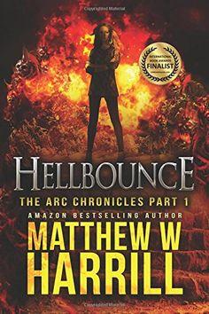 Hellbounce (The ARC Chronicles) (Volume 1) by Matthew W Harrill http://www.amazon.com/dp/1508499217/ref=cm_sw_r_pi_dp_jJ6owb04509XG