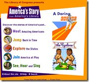 Did you know that the Library of Congress has an entire site just for kids?  It's called: America's Story, and it's wonderful for grades 2-6.  There's lots of cool, fun facts on it that will interest kids