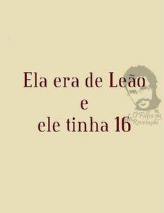 """""""Ela era de Leão e ele tinha 16."""""""