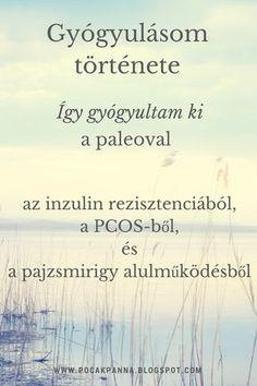 Igy gyógyultam meg paleoval #paleo #healing Pcos, Doterra, Arthritis, Paleo, Health Fitness, Healing, Yoga, Life, Beauty