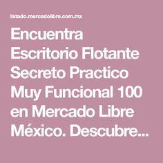 Encuentra Escritorio Flotante Secreto Practico Muy Funcional 100 en Mercado  Libre México. Descubre la mejor 51475cbcf54