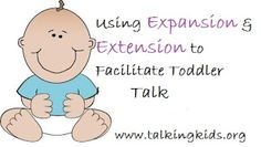 Child Talk: Using Expansion and Extension To Grow Your Child's Language