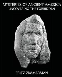 Mysteries of Ancient America: Uncovering the Forbidden: U... https://www.amazon.com/dp/1548715468/ref=cm_sw_r_pi_dp_x_K0Hzzb5CMFTQG
