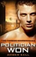 Politician Won (The Thresl Chronicles) by Amber Kell.  Estimated Reading Time: 97 minutes.
