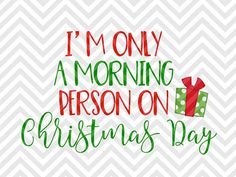 I'm Only a Morning Person on Christmas Day coffee santa presents SVG file - Cut File - Cricut projects - cricut ideas - cricut explore - silhouette cameo projects - Silhouette by KristinAmandaDesigns
