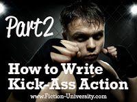 Fiction University: How to Write Kick-Ass Action Scenes (Part 2)
