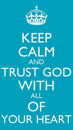 Keep calm and trust God. I will do this today. Scripture Quotes, Jesus Quotes, Faith Quotes, Scriptures, Keep Calm Posters, Keep Calm Quotes, Bubble Quotes, Gods Love Quotes, Favorite Bible Verses