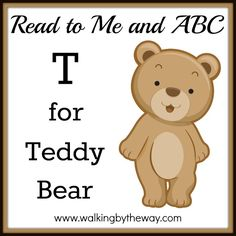 T for Teddy Bear | Walking by the Way