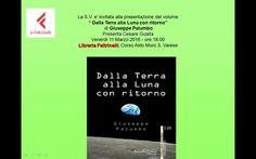 """11.3.2016 – Presentazione libro """"Dalla Terra alla Luna con ritorno"""" di Giuseppe Palumbo - Libreria Feltrinelli, Corso Aldo Moro, 3 - Varese"""