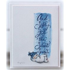 Serendipity Stamps And Softly Fell stamp and Baby Snowman stamp.  Cute Winter card from Birgit!
