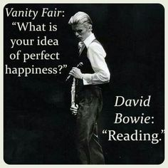 David Bowie- Reading is perfect happiness David Bowie Lyrics, David Bowie Quotes, David Bowie Is, David Bowie Labyrinth, I Love Books, Books To Read, Big Books, Ziggy Stardust, Playing Guitar