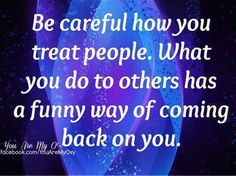 For that man who doesnt care how he treats anyone!.