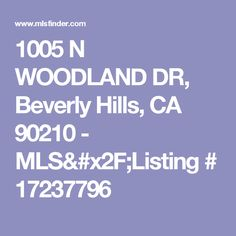 1005 N WOODLAND DR, Beverly Hills, CA 90210 - MLS/Listing # 17237796