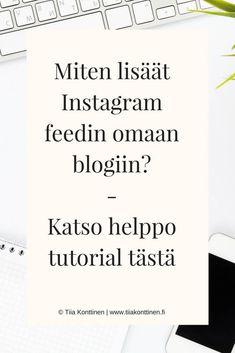 Näin lisäät Instagram feedin blogiin (kuvaruutuohjeet) | Tiia Konttinen | #instagram #blogiohjeet #blogivinkki