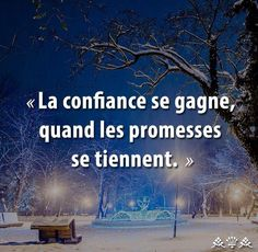 Trust is earned when the promises are held. French Words, French Quotes, English Quotes, Unity Quotes, Words Quotes, Me Quotes, Positive Mind, Positive Attitude, Great Quotes