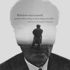 """""""Withdraw into yourself."""" Emil Cioran [OC] via QuotesPorn on September 23 2018 at Great Motivational Quotes, Inspirational Quotes, Wake Up Quotes, Emil Cioran, Senior Quotes, Literary Quotes, Poem Quotes, Powerful Quotes, Word Porn"""