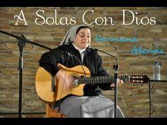 Hermana Glenda - A Solas Con Dios - YouTube