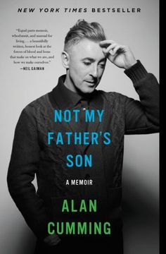Not My Father's Son by Alan Cumming - A dramatic life on stage and off.  Didn't always agree with his conclusions, but I liked the realness of it all.