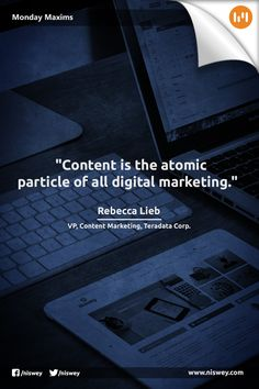 """""""Content is the atomic particle of all digital marketing."""" - Rebecca Lieb, VP, Content Marketing, Teradata Corp. #Marketing #Content #ContentMarketing #DigitalMarketing #MondayMaxims"""