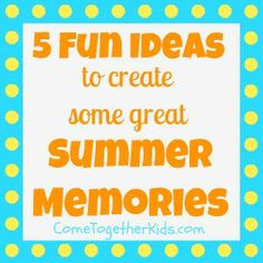 Five fun inexpensive (or free!) ways to create some great summer memories.  Fantastic ideas for this last month of summer vacation