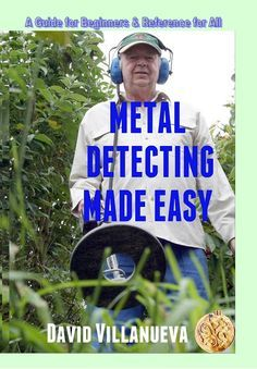 » Metal Detecting Made Easy: A Guide for Beginners & Reference for All True Treasure Books