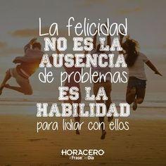 La felicidad no es la ausencia de problemas, es la habilidad para lidiar con ellos #Frases #FraseDelDía
