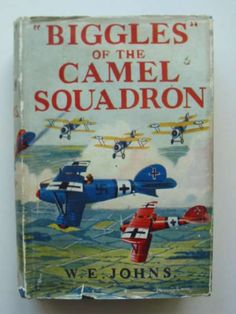 Biggles of the Camel Squadron by W. Books For Boys, Childrens Books, My Books, Book Cover Art, Book Covers, Stella Rose, Air Space, Humpty Dumpty, Book Jacket