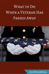 What to Do When a Veteran Has Passed Away; VeteranAid.org
