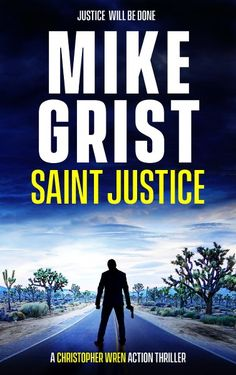 Book Tour Featuring *Saint Justice* by Mike Grist @michaelgrist @sdsxxtours #giveaway ~ I'm Into Books ~ Book Tours & Reviews
