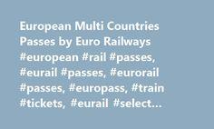 European Multi Countries Passes by Euro Railways #european #rail #passes, #eurail #passes, #eurorail #passes, #europass, #train #tickets, #eurail #select #pass #information http://flight.remmont.com/european-multi-countries-passes-by-euro-railways-european-rail-passes-eurail-passes-eurorail-passes-europass-train-tickets-eurail-select-pass-information-4/  European Trains Passes & Tickets Visiting up to 28 Countries: Austria, Belgium, Bosnia Herzegovinia, Bulgaria, Croatia, Czech Republic…