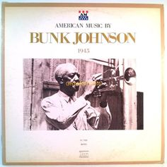 Bunk Johnson - 1945