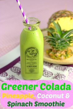 Greener Colada Smoothie - Pineapple, Coconut and Spinach captioned