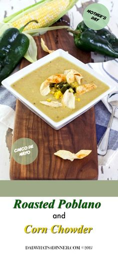 This Roasted Poblano and Corn Chowder is a great first course for Cinco de Mayo. Smokey heat with the sweet creaminess of fresh corn and served with toasted flour tortillas. Bonus the chowder is dairy free. via @dadwhats4dinner