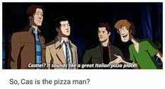 Scoobynatural confirmed that Cas is the pizza man<<<yes. Yes he is