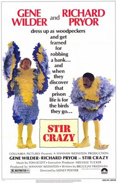 Stir Crazy (1980) These two guys together are comic gold. They prove this over in over in all the movies that they did together. This one is my favorite of them all though. If you haven't seen it then you must. Really! Watch the movie. 5 of 5