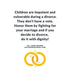 Children are impotent and vulnerable during a divorce. They don't have a vote. Honor them by fighting for your marriage and if you decide to divorce, do it with dignity! Fighting For Your Marriage, Karma Quotes, Lululemon Logo, Vulnerability, Divorce, Breakup, Peace, Children, Young Children