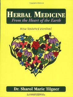 Herbal Medicine From the Heart of the Earth by Sharol Marie Tilgner,http://www.amazon.com/dp/1881517039/ref=cm_sw_r_pi_dp_02dvsb17MEFZK237