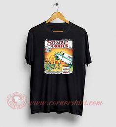 Strange Comics Custom Design T Shirts Stranger Things Shirt, Custom Made T Shirts, Design T Shirt, How To Make Tshirts, Movie T Shirts, Cheap Shirts, Shirt Price, Halloween Shirt, Custom Design