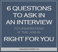 6 Questions to Ask in an Interview