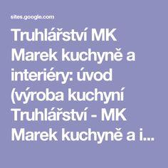 Truhlářství MK Marek kuchyně  a  interiéry: úvod (výroba kuchyní Truhlářství - MK Marek kuchyně a interiery)