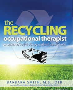 the recycling occupational therapist--good resource for OT tx ideas and homemade OT activities!
