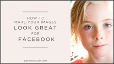 How to make your images look great for Facebook. This is awesome!! I've been struggling with the fact that my photos look awesome in lightroom but then I upload them to Facebook and they look like crap. This helps!