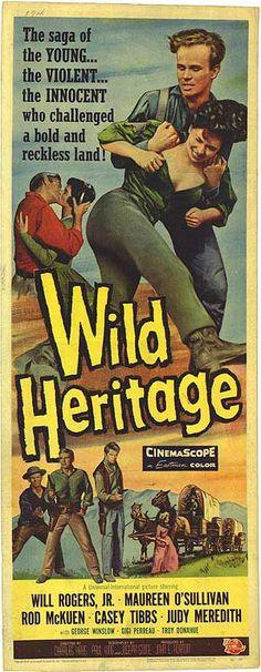 Wild Heritage (1958) Stars: Will Rogers Jr., Maureen O'Sullivan, Rod McKuen, Troy Donahue, Gigi Perreau, Casey Tibbs ~ Director: Charles F. Haas