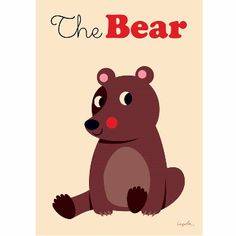 Omm Design Ingela Arrhenius The Bear Poster: Oh me oh my, Ingela Arrhenius's new Bear poster is just too cute! This charming poster is guaranteed to brighten a blank wall and make any child smile.