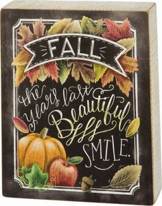 """Primitives By Kathy Chalk Box Sign - """"Fall The Year's Last Beautiful Smile"""" #PrimitivesByKathy #RusticPrimitive"""