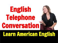 Speak Fluent English and Make Your English Telephone Conversations Bette...