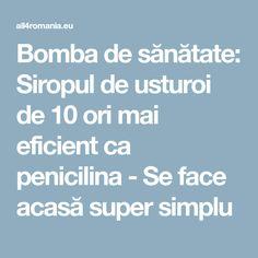 Bomba de sănătate: Siropul de usturoi de 10 ori mai eficient ca penicilina - Se face acasă super simplu How To Get Rid, Mai, Health Fitness, Healthy, Food, Fresh, Lifestyle, Plants, Medicine