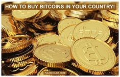 How to buy BitCoins in your country !