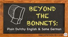 Amish homemaker Marianne Jantzi shares about the Dutchy English and German words spoken in her home on Beyond the Bonnets (enter to win a copy of Simple Pleasures)