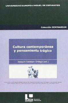 Cultura contemporánea y pensamiento trágico / autor Joaquín Esteban Ortega (ed.)